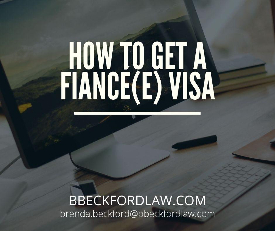 How to get a Fiancé(e) Visa?