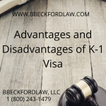 Advantages and Disadvantages of K-1 Visa