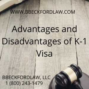 Advantages and Disadvantages of K-1 Visa